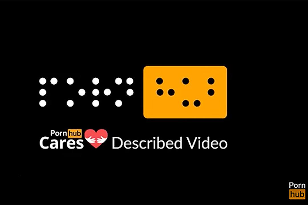 世界著名色情影片網站 Pornhub 最新創作,給盲人「看」的「描述性影片」。