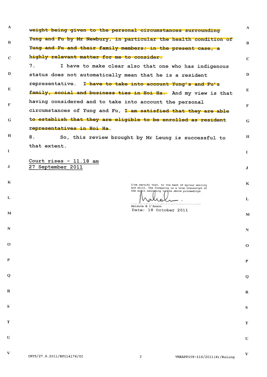 Newbery 2011年入稟法院的庭上紀錄,裁判官黃汝榮考慮到翁天生及傅美玲(譯音,翁天生妻子)於海下的家庭、社交和商業聯繫,認為他們符合海下居民代表的參選資格。